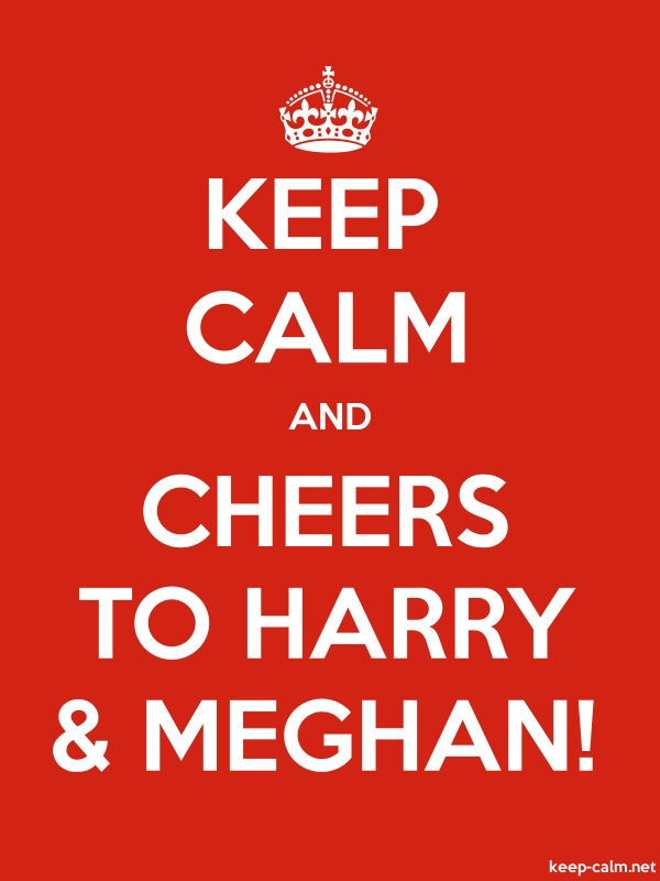 KEEP CALM AND CHEERS TO HARRY & MEGHAN! - white/red - Default (600x800)