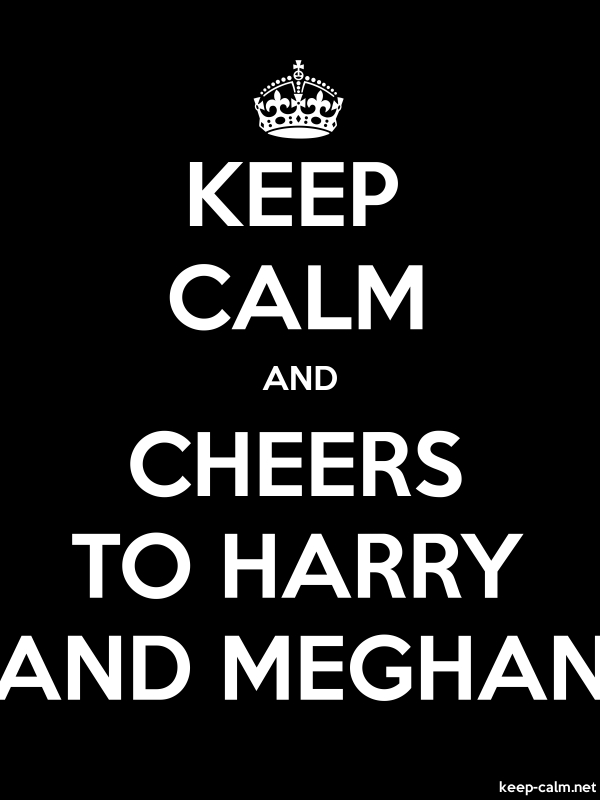 KEEP CALM AND CHEERS TO HARRY AND MEGHAN - white/black - Default (600x800)