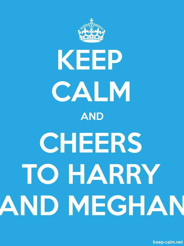 KEEP CALM AND CHEERS TO HARRY AND MEGHAN - white/blue - Default (600x800)