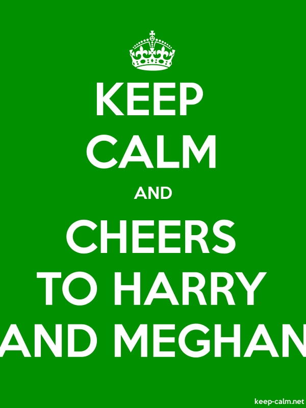 KEEP CALM AND CHEERS TO HARRY AND MEGHAN - white/green - Default (600x800)