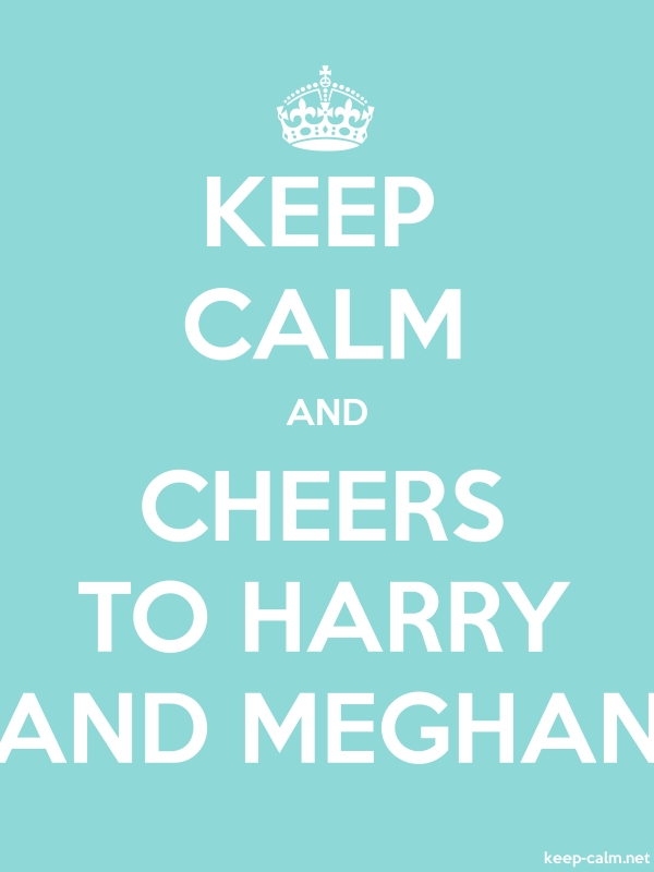 KEEP CALM AND CHEERS TO HARRY AND MEGHAN - white/lightblue - Default (600x800)