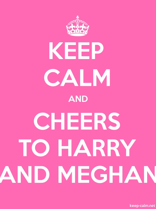 KEEP CALM AND CHEERS TO HARRY AND MEGHAN - white/pink - Default (600x800)