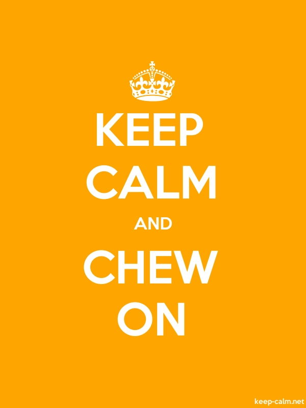 KEEP CALM AND CHEW ON - white/orange - Default (600x800)