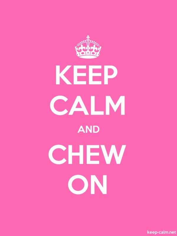 KEEP CALM AND CHEW ON - white/pink - Default (600x800)