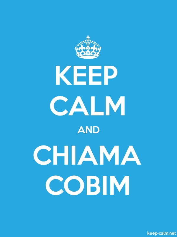 KEEP CALM AND CHIAMA COBIM - white/blue - Default (600x800)