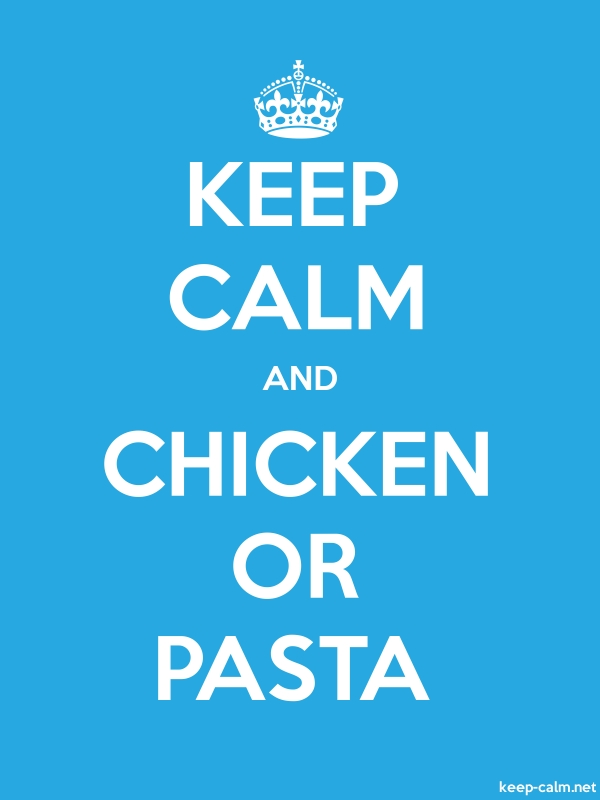 KEEP CALM AND CHICKEN OR PASTA - white/blue - Default (600x800)