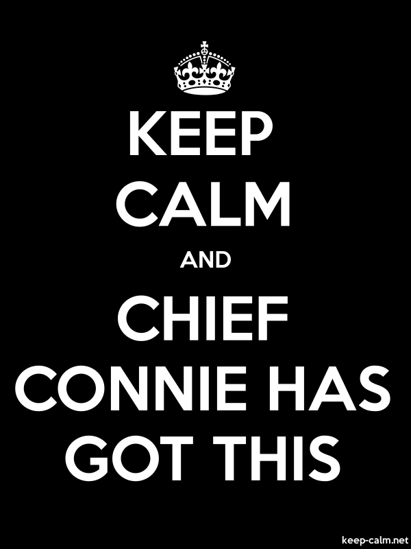 KEEP CALM AND CHIEF CONNIE HAS GOT THIS - white/black - Default (600x800)