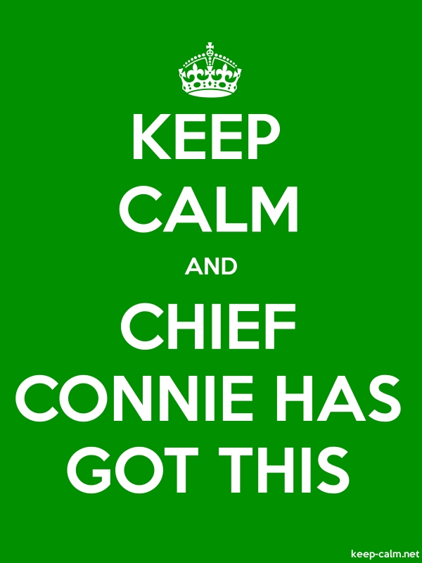 KEEP CALM AND CHIEF CONNIE HAS GOT THIS - white/green - Default (600x800)