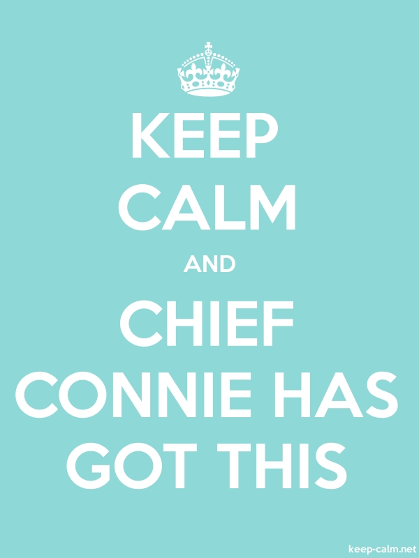 KEEP CALM AND CHIEF CONNIE HAS GOT THIS - white/lightblue - Default (600x800)