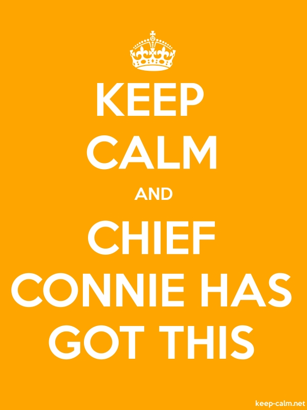 KEEP CALM AND CHIEF CONNIE HAS GOT THIS - white/orange - Default (600x800)