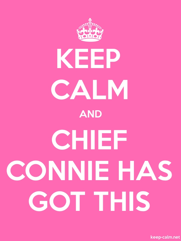 KEEP CALM AND CHIEF CONNIE HAS GOT THIS - white/pink - Default (600x800)