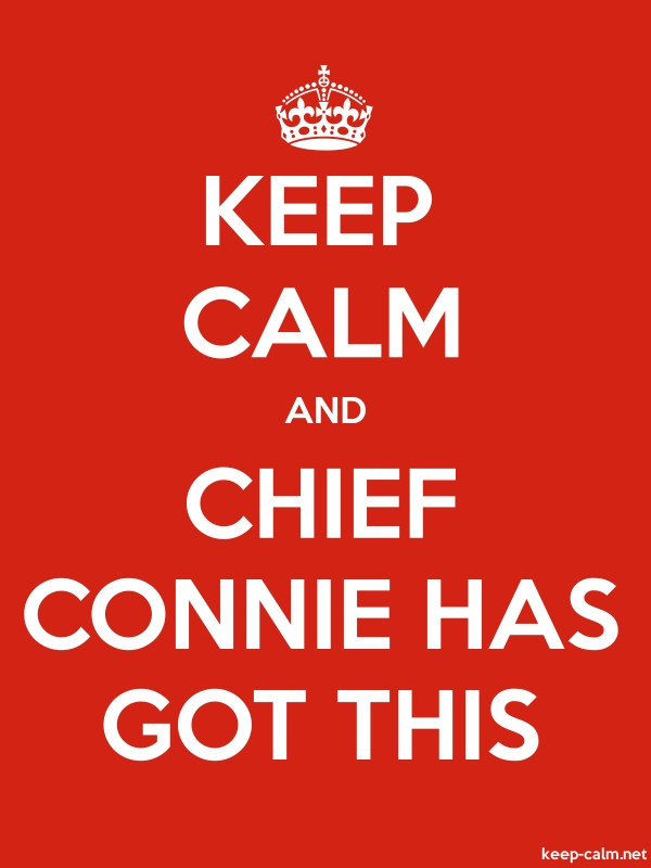 KEEP CALM AND CHIEF CONNIE HAS GOT THIS - white/red - Default (600x800)