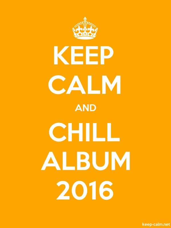KEEP CALM AND CHILL ALBUM 2016 - white/orange - Default (600x800)