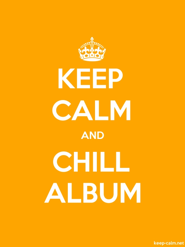 KEEP CALM AND CHILL ALBUM - white/orange - Default (600x800)