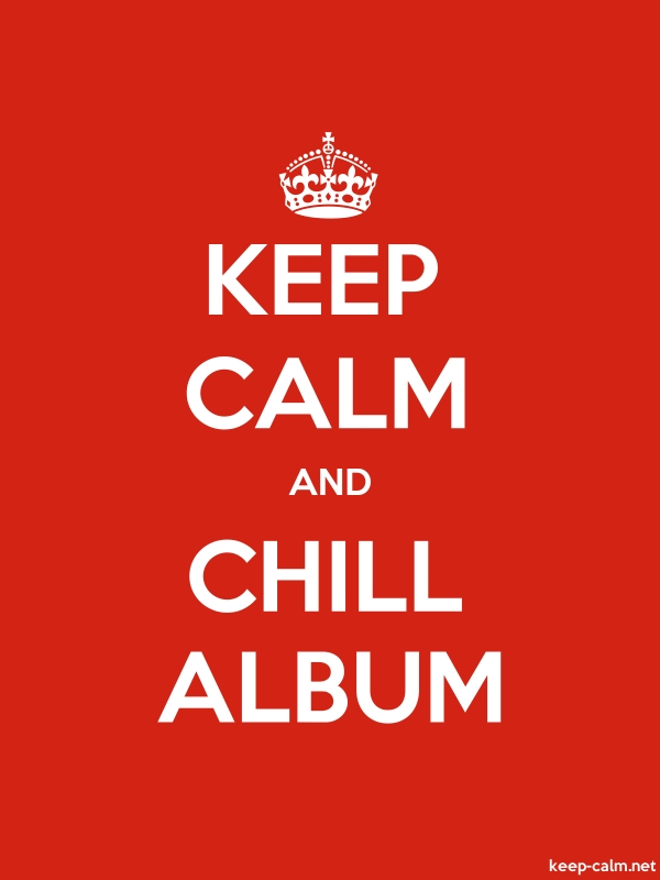 KEEP CALM AND CHILL ALBUM - white/red - Default (600x800)