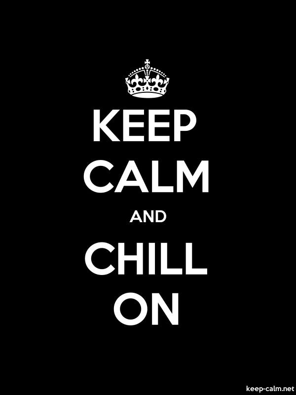 KEEP CALM AND CHILL ON - white/black - Default (600x800)