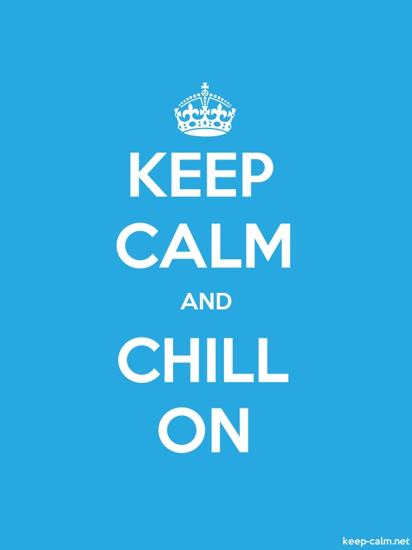 KEEP CALM AND CHILL ON - white/blue - Default (600x800)