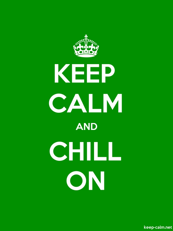 KEEP CALM AND CHILL ON - white/green - Default (600x800)