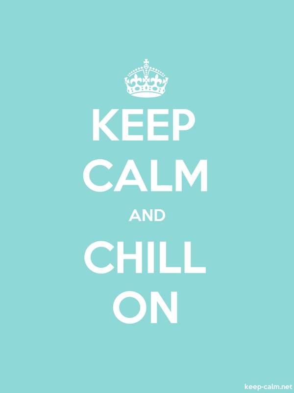 KEEP CALM AND CHILL ON - white/lightblue - Default (600x800)