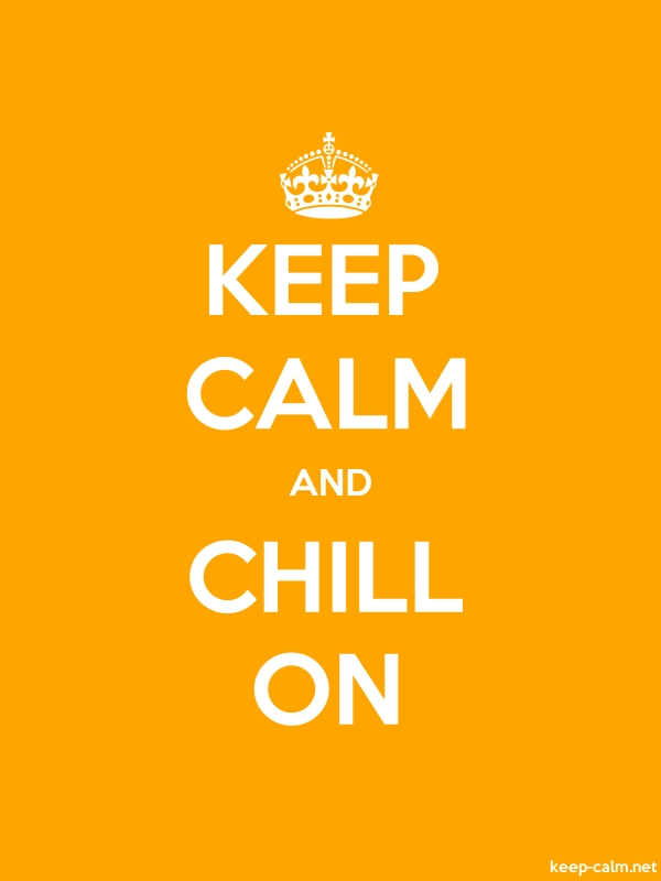 KEEP CALM AND CHILL ON - white/orange - Default (600x800)