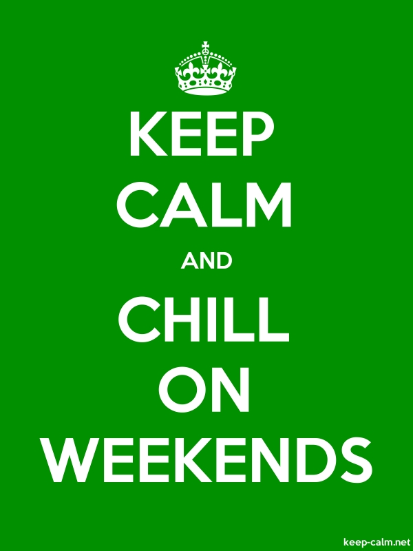 KEEP CALM AND CHILL ON WEEKENDS - white/green - Default (600x800)