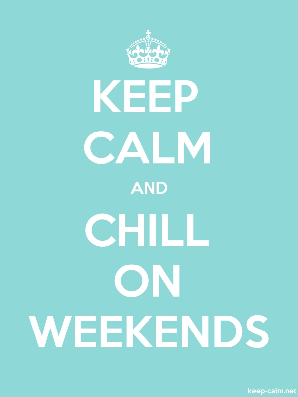 KEEP CALM AND CHILL ON WEEKENDS - white/lightblue - Default (600x800)