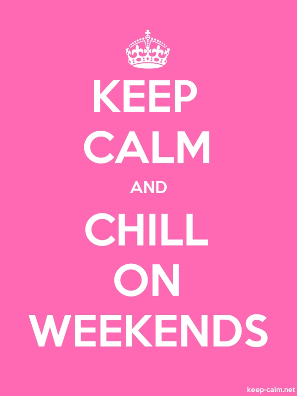 KEEP CALM AND CHILL ON WEEKENDS - white/pink - Default (600x800)