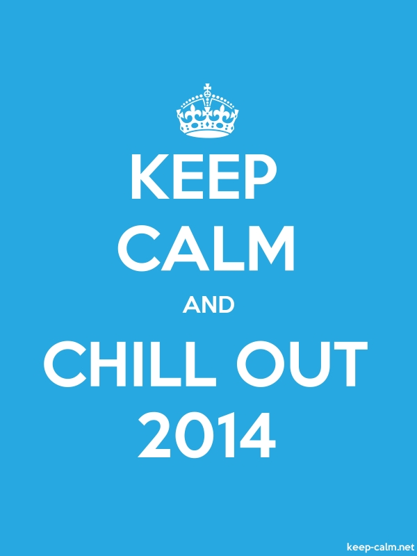 KEEP CALM AND CHILL OUT 2014 - white/blue - Default (600x800)