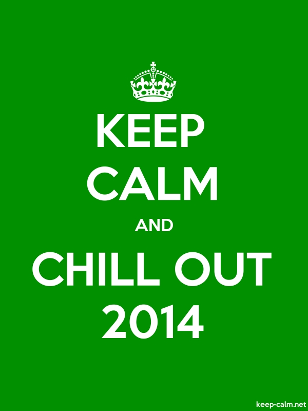KEEP CALM AND CHILL OUT 2014 - white/green - Default (600x800)