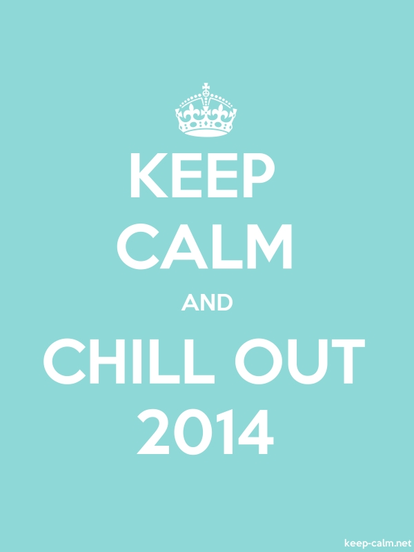 KEEP CALM AND CHILL OUT 2014 - white/lightblue - Default (600x800)