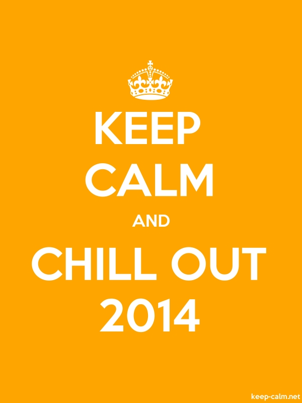 KEEP CALM AND CHILL OUT 2014 - white/orange - Default (600x800)