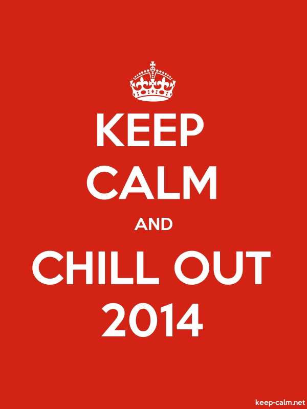 KEEP CALM AND CHILL OUT 2014 - white/red - Default (600x800)