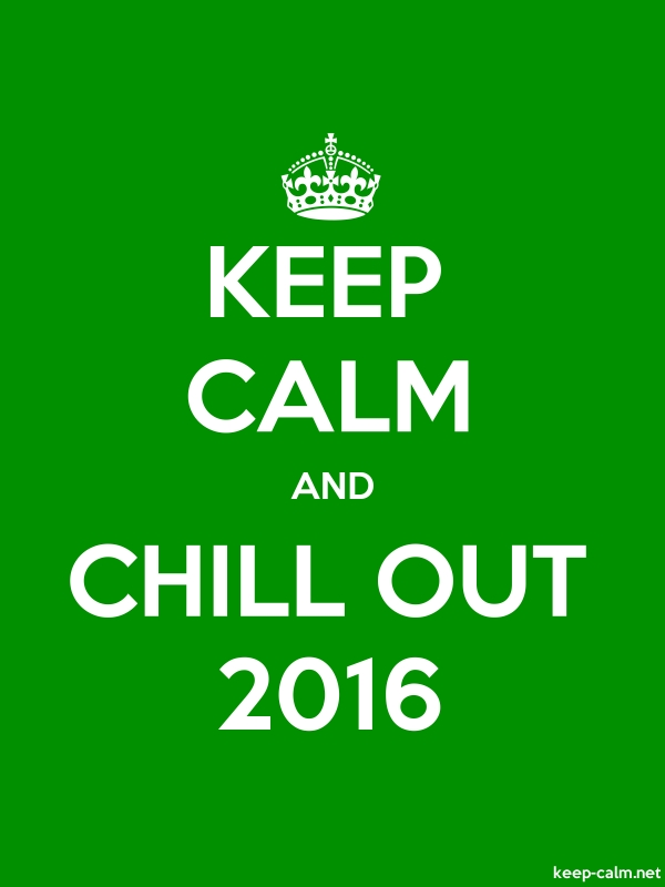 KEEP CALM AND CHILL OUT 2016 - white/green - Default (600x800)