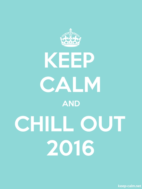 KEEP CALM AND CHILL OUT 2016 - white/lightblue - Default (600x800)