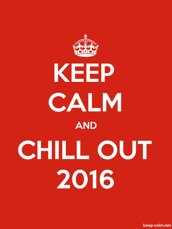KEEP CALM AND CHILL OUT 2016 - white/red - Default (600x800)
