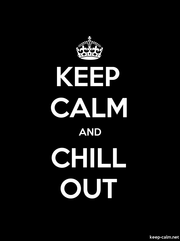 KEEP CALM AND CHILL OUT - white/black - Default (600x800)