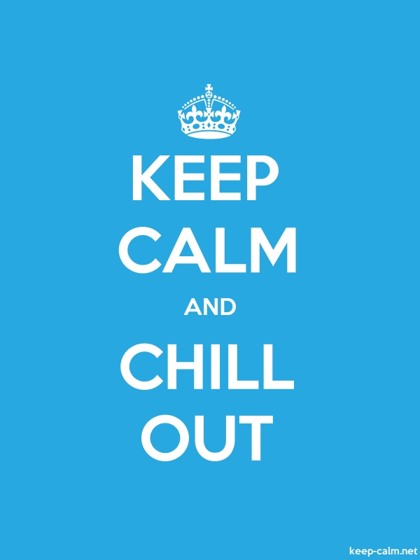 KEEP CALM AND CHILL OUT - white/blue - Default (600x800)