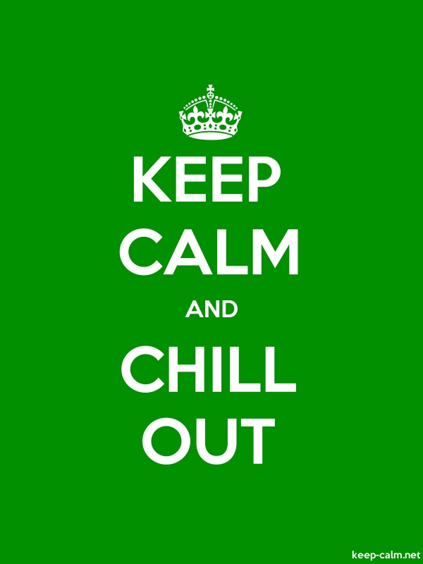 KEEP CALM AND CHILL OUT - white/green - Default (600x800)