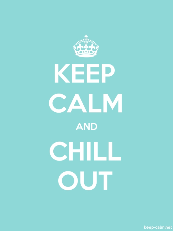 KEEP CALM AND CHILL OUT - white/lightblue - Default (600x800)