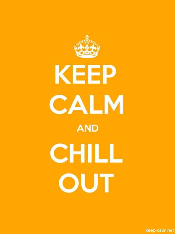KEEP CALM AND CHILL OUT - white/orange - Default (600x800)