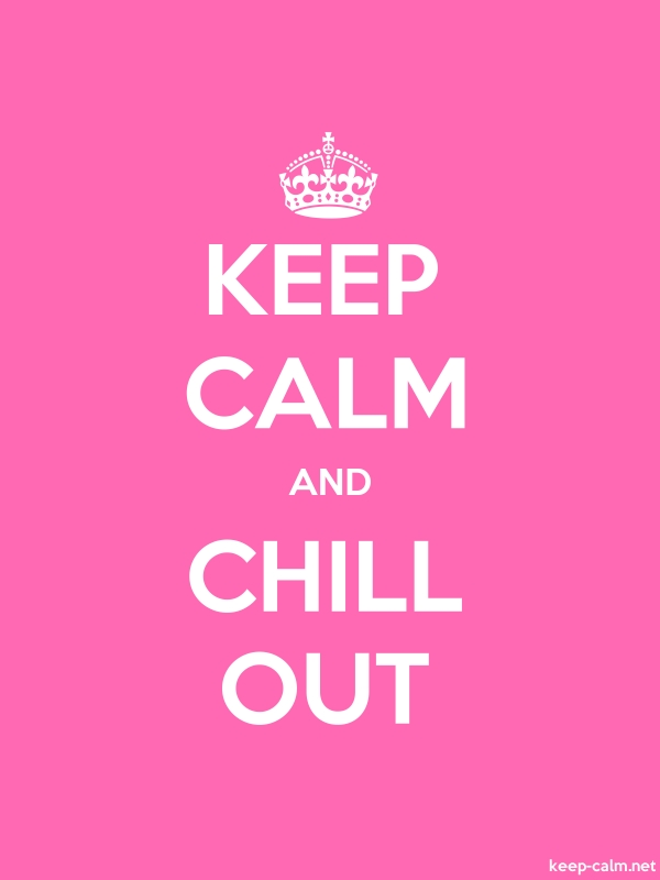KEEP CALM AND CHILL OUT - white/pink - Default (600x800)