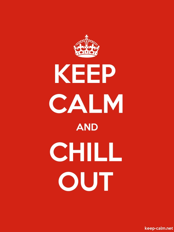 KEEP CALM AND CHILL OUT - white/red - Default (600x800)