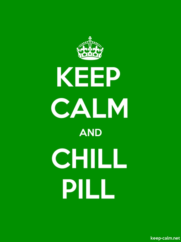 KEEP CALM AND CHILL PILL - white/green - Default (600x800)