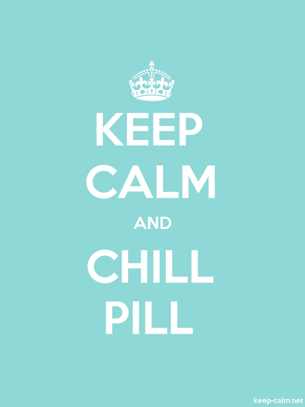 KEEP CALM AND CHILL PILL - white/lightblue - Default (600x800)