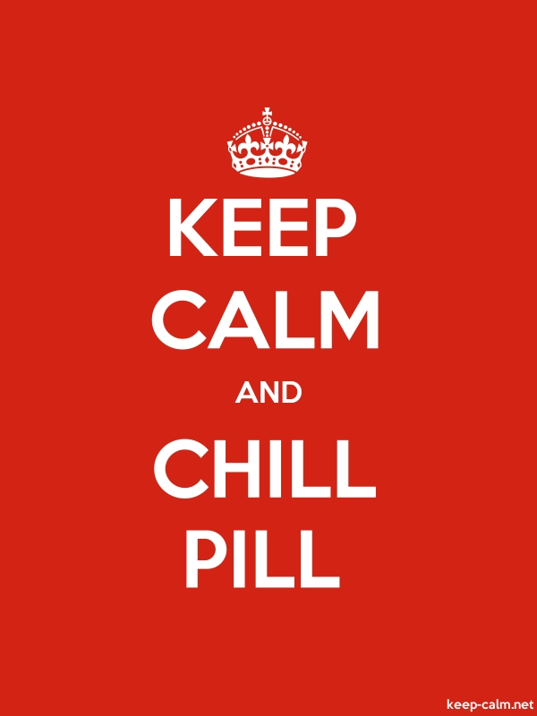 KEEP CALM AND CHILL PILL - white/red - Default (600x800)