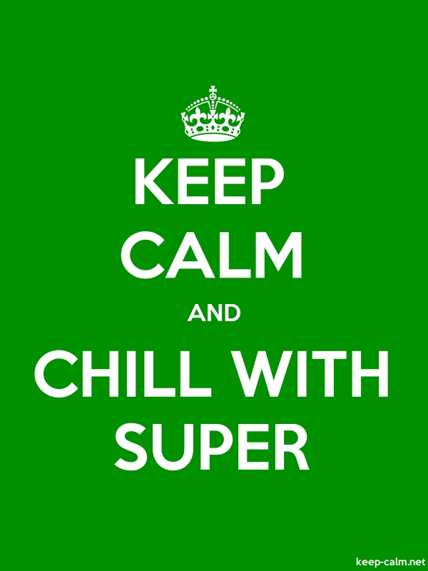 KEEP CALM AND CHILL WITH SUPER - white/green - Default (600x800)