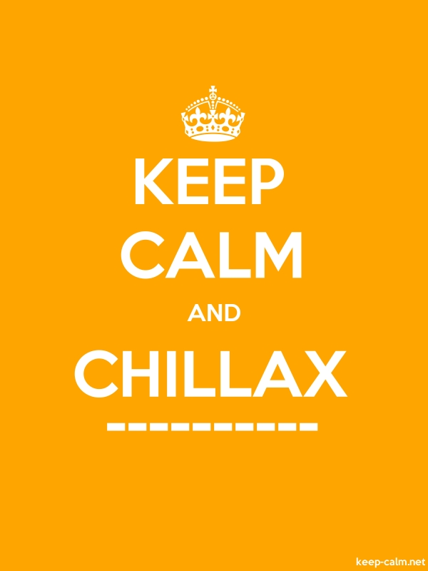 KEEP CALM AND CHILLAX ---------- - white/orange - Default (600x800)