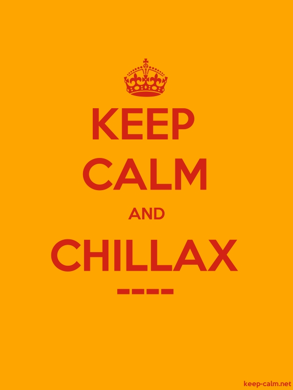 KEEP CALM AND CHILLAX ---- - red/orange - Default (600x800)