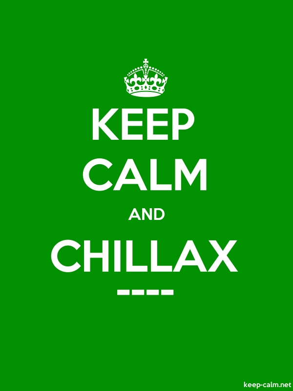 KEEP CALM AND CHILLAX ---- - white/green - Default (600x800)