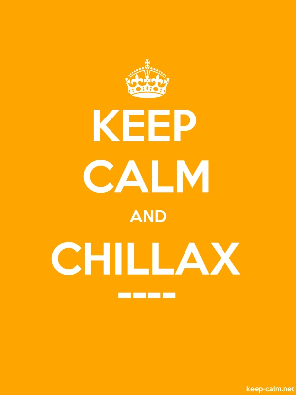 KEEP CALM AND CHILLAX ---- - white/orange - Default (600x800)